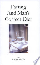 """""""Fasting and Man's Correct Diet"""" by R. B. Pearson"""