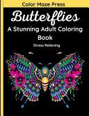 Butterflies   A Stunning Adult Coloring Book