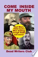 COME INSIDE MY MOUTH   Karl Marx  Fidel Castro  Mao Zedong  Joseph Stalin   more