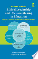 """""""Ethical Leadership and Decision Making in Education: Applying Theoretical Perspectives to Complex Dilemmas"""" by Joan Poliner Shapiro, Jacqueline A. Stefkovich"""
