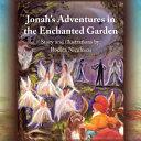 Jonah's Adventures in the Enchanted Garden