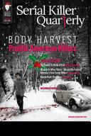 Serial Killer Quarterly Vol  1  Christmas Issue   Body Harvest   Prolific American Killers