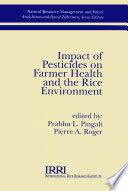 Impact of Pesticides on Farmer Health and the Rice Environment Book
