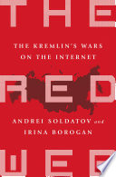 The Red Web  : The Struggle Between Russia's Digital Dictators and the New Online Revolutionaries
