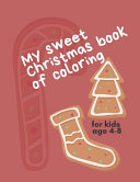 My Sweet Christmas Book of Coloring for Kids Age 4 8