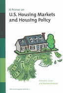 A Primer on U.S. Housing Markets and Housing Policy