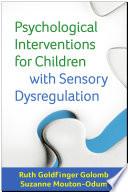 Psychological Interventions for Children with Sensory Dysregulation Book