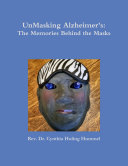UnMasking Alzheimer s  The Memories Behind the Masks