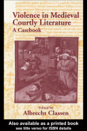 Violence in Medieval Courtly Literature