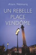 Un rebelle place Vendôme