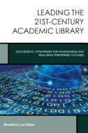 Leading the 21st Century Academic Library