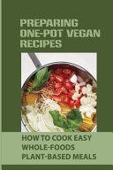Preparing One Pot Vegan Recipes Book