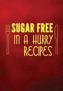 Sugar Free in a Hurry Recipes