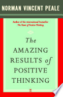 """The Amazing Results of Positive Thinking"" by Dr. Norman Vincent Peale"
