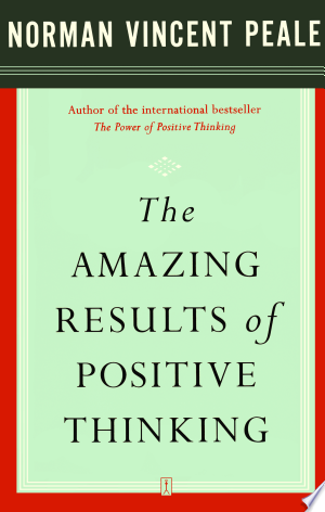 Download The Amazing Results of Positive Thinking Free Books - Dlebooks.net