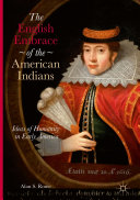 Pdf The English Embrace of the American Indians