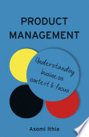 Product Management Understanding Business Context And Focus Book