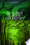 Scalable Green Chemistry Book PDF