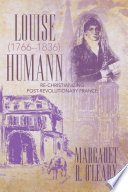 Louise Humann (1766–1836)  : Re-Christianizing Post-Revolutionary France
