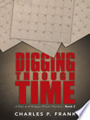 Digging Through Time  : A Mac and Maggie Mason Mystery - , Bücher 2