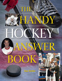 The Handy Hockey Answer Book