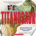 Titanosaur  Discovering the World s Largest Dinosaur
