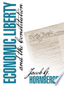 Economic Liberty And The Constitution