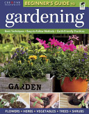The Beginner's Guide to Gardening: Basic Techniques; Easy-to-Follow ...