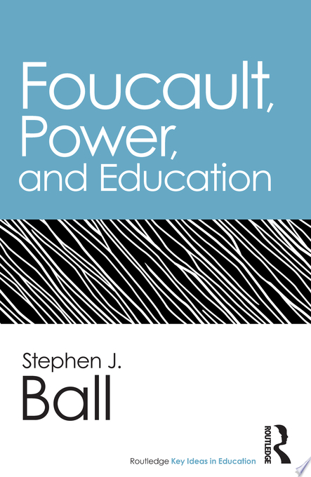 Foucault  Power  and Education