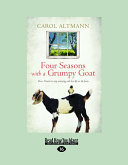 Four Seasons with a Grumpy Goat