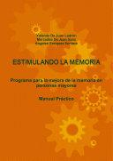 Estimulando la Memoria  Programa Para la Mejora de la Memoria en Personas