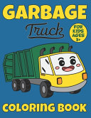 Garbage Truck Coloring Book For Kids Ages 3