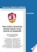 Marco jurídico y social de las personas mayores y de las personas con discapacidad