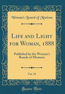 Life and Light for Woman  1888  Vol  18
