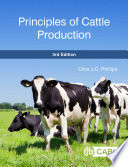 """Principles of Cattle Production, 3rd Edition"" by Clive J C Phillips"