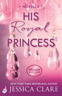 His Royal Princess  A Billionaire Boys Club Novella