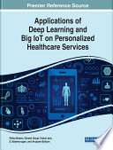 Applications of Deep Learning and Big IoT on Personalized Healthcare Services Book