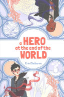 A Hero at the End of the World Erin Claiborne, Jade Liebes Cover