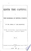 Edith the captive; or, The robbers of Epping forest. By the author of 'Jane Brightwell'.