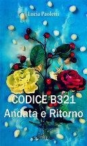 CODICE B321 - Andata e Ritorno