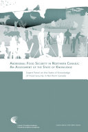 Pdf Aboriginal Food Security in Northern Canada: An Assessment of the State of Knowledge Telecharger