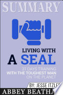 Summary of Living with a SEAL: 31 Days Training with the ...