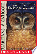 Guardians of Ga Hoole  9  The First Collier Book