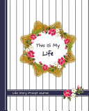 This Is My Life: An Interview with My Grandmother Life Story Prompt Journal