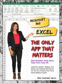 Microsoft 365 Excel  The Only App That Matters  Calculations  Analytics  Modeling  Data Analysis and Dashboard Reporting for the New Era of Dynamic Da Book