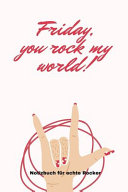 Friday, You Rock My World!