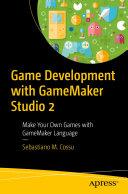 Game Development with GameMaker Studio 2 [Pdf/ePub] eBook