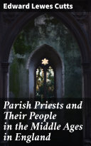 Parish Priests and Their People in the Middle Ages in England [Pdf/ePub] eBook
