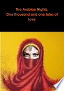 The Arabian Nights. One thousand and one tales of love
