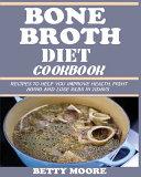 Bone Broth Diet Cookbook